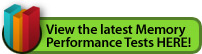 View the latest Memory Performance Tests HERE!