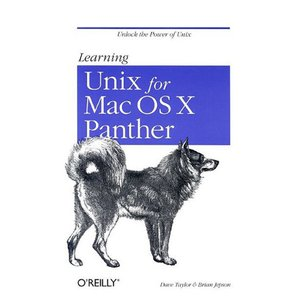 O'Reilly Media - Learning Unix for Mac OS X Panther, By Dave Taylor & Brian Jepson